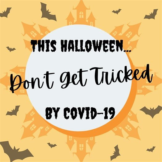This Halloween... Don't Get Tricked by COVID-19!