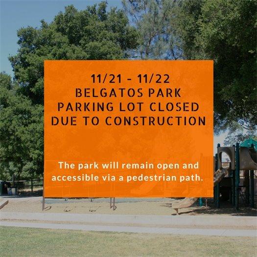 Belgatos Parking Lot Closed 11/21 to 11/22