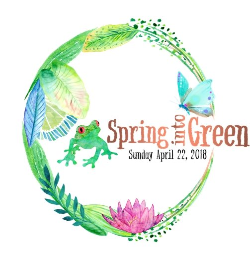 Spring Into Green - Sunday, April 22, 2018