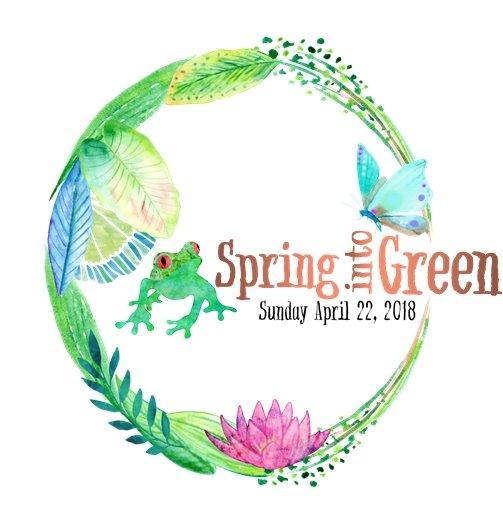 Spring Into Green - Sunday, April 22, 2018