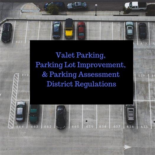 Valet Parking, Parking Lot Improvement & Parking Assessment District Regulations