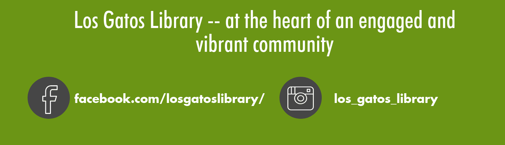 Los Gatos Library -- at the heart of an engaged and vibrant community, facebook.com/losgatoslibrary/